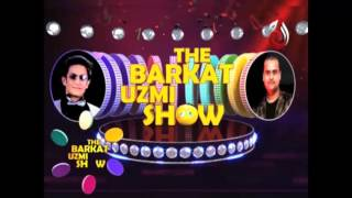 The Barkat Uzmi Show Episode 20
