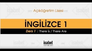 AÖ 9. Sınıf  İngilizce 1 – Ders 1 – There is, There are
