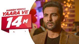 Yaar Ve (Full Song) | Harish Verma | Jaani | B Praak | Latest Punjabi Song 2017 | Speed Records