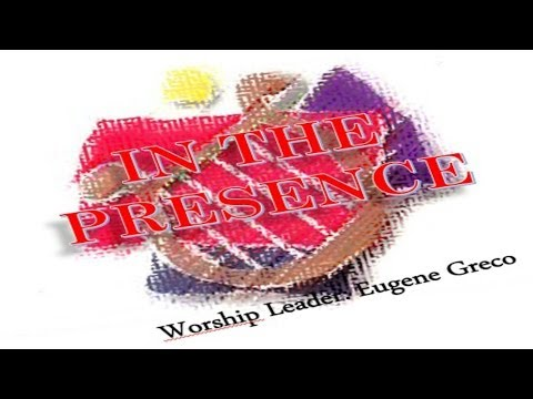 In The Presence- Eugene Greco (hosanna! Music) video