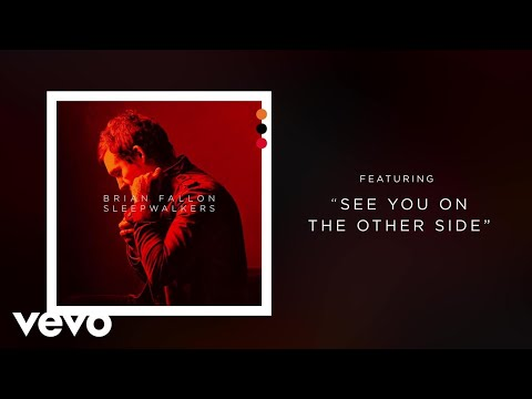 Brian Fallon - See You On The Other Side (Audio)