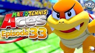 Mario Tennis Aces Gameplay Walkthrough - Episode 33 - Boom Boom! Singe Player Tournament!