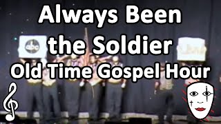 Always Been the Soldier - Old Time Gospel Hour - Mime Song