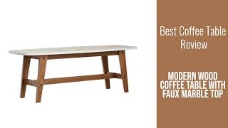 Coffee Table Review - Modern Wood Coffee Table with Faux Marble Top
