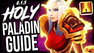 HOLY Paladin GUIDE for M+ and WoW Raids (BFA Patch 8.1.5)