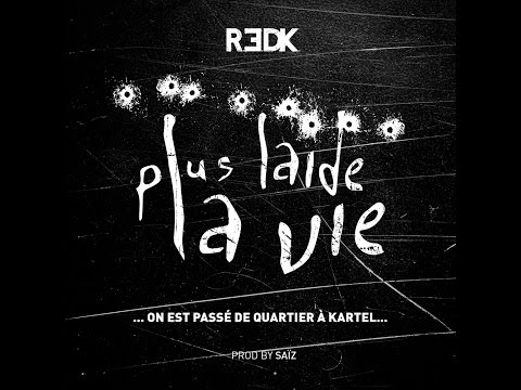 R.E.D.K. - Plus Laide La Vie [Clip Officiel]