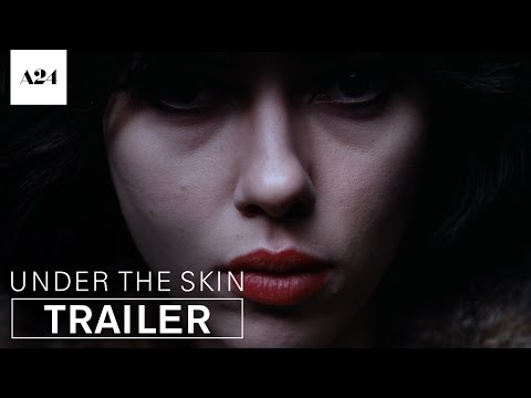 UNDER THE SKIN - OFFICIAL Trailer HD