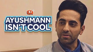 Ayushmann Isn't Cool | Ft. Ayushmann Khurrana | Article 15 | Being Indian