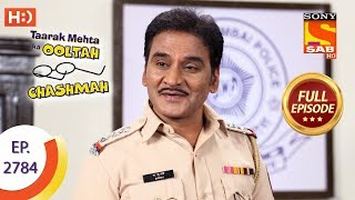 Taarak Mehta Ka Ooltah Chashmah - Ep 2784 - Full Episode - 29th July, 2019