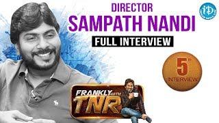Goutham Nanda Director Sampath Nandi Full Interview - Frankly With TNR #5    Talking Movies #48