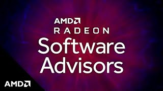 AMD Radeon? Software Advisors: Streamlining Ways to Improve Your Gameplay