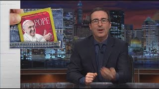 Last Week Tonight with John Oliver (HBO) Holy Bible PoPe | August 24, 2017