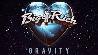 Big & Rich - Gravity (Audio)