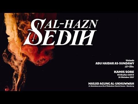 Mendalami Amalan Hati | Sedih | Ustadz Abu Haidar As-Sundawy