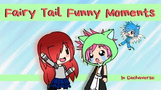 Fairy Tail Funny Moments | Gachaverse
