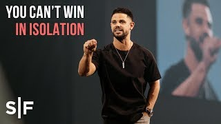 You Can't Win In Isolation | Pastor Steven Furtick