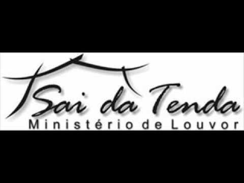 Ministerio Sai Da Tenda - Deus Gritara O Teu Nome
