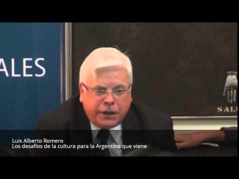 Los desafíos de la cultura para la Argentina que viene - Luis Alberto Romero PARTE 1