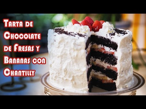 Tarta de Chocolate de Fresas y Bananas con Chantilly