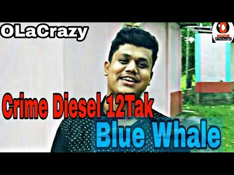 Crime Diesel 12tak  The Blue whale Game  OLaCrazy  New Assamese comedy