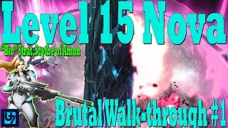 "StarCraft 2: Level 15 Nova Walk-through #1, Brutal Co-op, ""Bio"" (Scythe of Amon)"