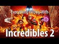 Everything Wrong With Incredibles 2 In 16 Minutes Or Less thumbnail