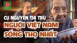 Cụ bà Việt Nam sống thọ nhất hành tinh | Cụ Nguyễn Thị Trù