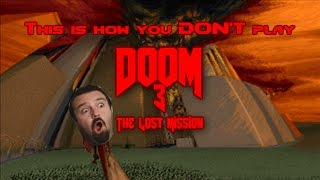 This is how you DON'T play Doom 3: The Lost Mission