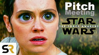 STAR WARS: THE FORCE AWAKENS Pitch Meeting: How It All Started