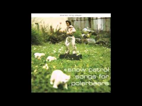 Snow Patrol - 15 Minutes Old