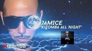 Jamice - Kizomba All Night