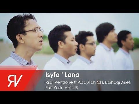 Rijal Vertizone - Isyfa ' Lana  ﺇﺷﻔﻊ ﻟﻨﺎ ft Abdullah CH, Baihaqi Arif, Fikri Yasir, Aditya JB