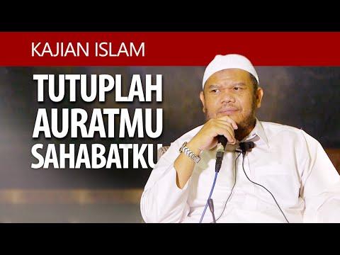 Kajian Umum : Tutuplah Auratmu Sahabatku - Ustadz Abu Haidar