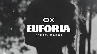 OX - EUFORIA (FT. MARO) | Vídeo Oficial