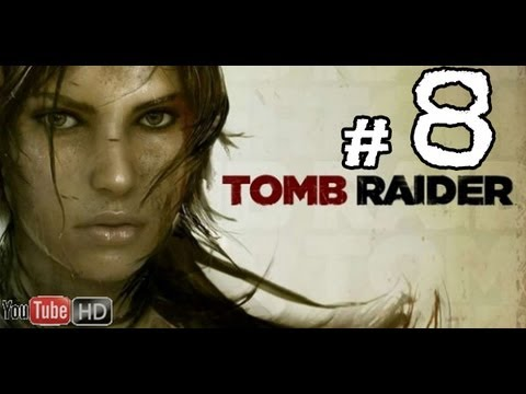 Tomb Raider 2013  Walkthrough Part 8 No Commentary gameplay