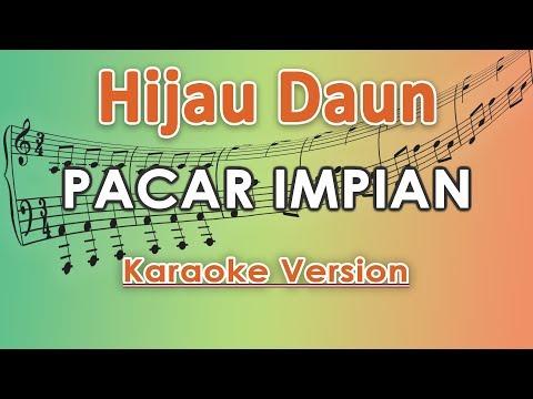Download Hijau Daun - Pacar Impian Karaoke  Tanpa Vokal by regis Mp4 baru