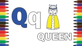 Q For Queen Coloring  Drawing for Kids | Fun Coloring and Learn Colors for Kids