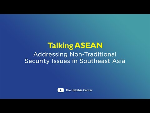 Talking ASEAN on Addressing Non-Traditional Security Issues in Southeast Asia
