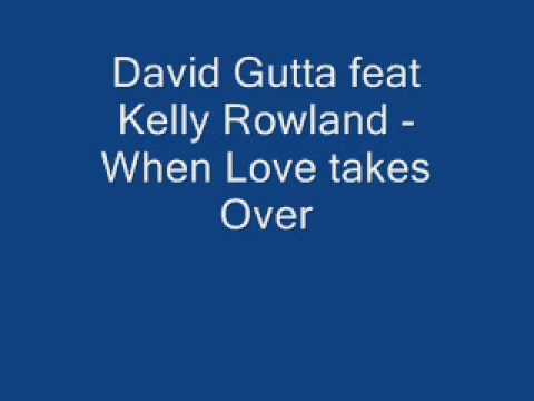 David Gutta Feat Kelly Rowland When Love Takes Over video