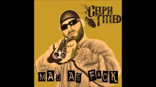 Celph Titled - Mad As Fuck (Prod. By Celph Titled)