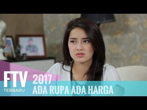 FTV Rosiana Dewi & Tara Budiman - Ada Rupa Ada Harga