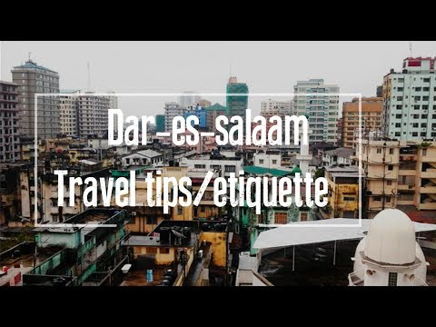 DAR ES SALAAM| Travel tips