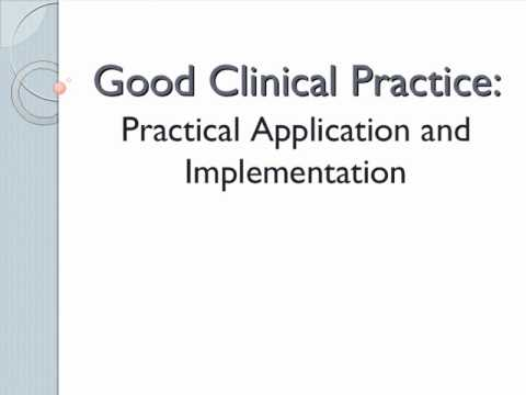 Good Clinical Practice: Practical Application and Implementation
