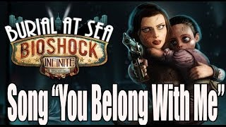 Bioshock Infinite Burial At Sea Episode 2 Credits Song You Belong To Me