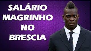 Balotelli vai ganhar no Brescia só 30% do salário oferecido pelo Flamengo