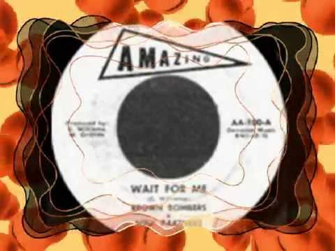 BROWN BOMBERS - WAIT FOR ME (AMAZING) #NORTHERN SOUL CANADA