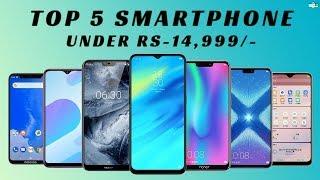 Top 5 Smartphon under Rs-15,000/- Best budget Phones 2018-2019🔥
