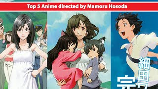 Top 5 Anime directed by Mamoru Hosoda
