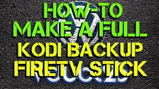 [ How-To ] - Make A Full Backup Firetv Stick - Kodi