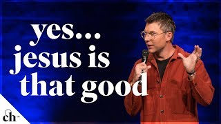 Yes...Jesus Is That Good // Judah Smith
